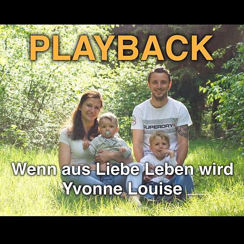 """Playback """"Wenn aus Liebe Leben wird"""""""