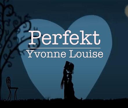 """Perfekt"" - Yvonne Louise (Originalaufnahme)"