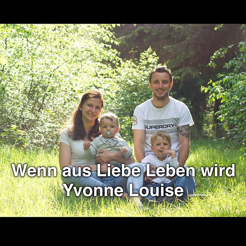 """""""Wenn aus Liebe Leben wird"""" - Yvonne Louise (wunderschönes Tauflied)"""
