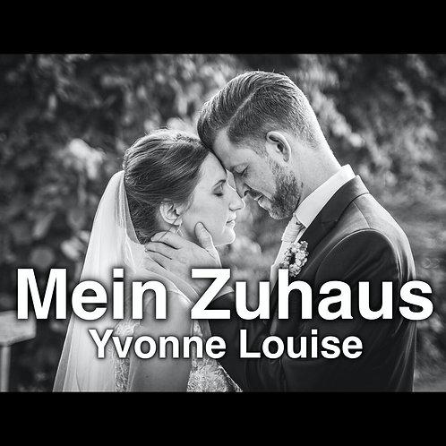 """""""Mein Zuhause"""" (Hochzeitslied) - Yvonne Louise"""