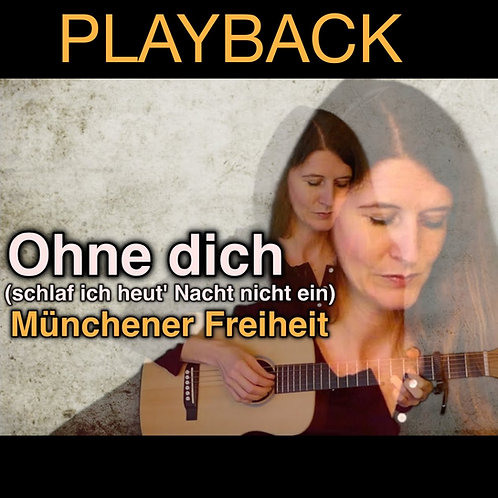 """""""Ohne Dich"""" - PLAYBACK"""