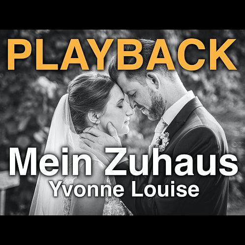 "Playback ""Mein Zuhaus"" - Yvonne Louise"