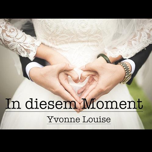 """""""In diesem Moment""""  (Deutsche Hochzeitsversion """"A Moment like this"""")"""