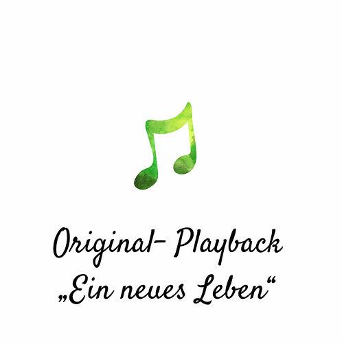 """""""Ein neues Leben"""" - PLAYBACK (Original)"""