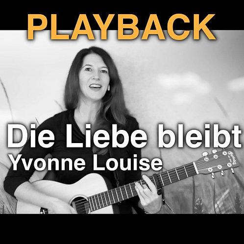"""Playback """"Die Liebe bleibt"""" - Yvonne Louise (Original Peter Maffay)"""