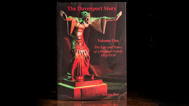 The Davenport Story Vol 1 The Life & Times of a Magical Family 1881-1939