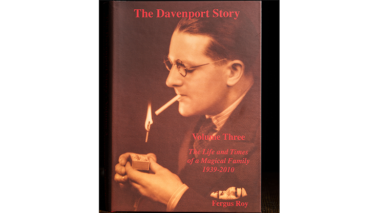 The Davenport Story Vol 3 The Life & Times of a Magic Family 1939-2010