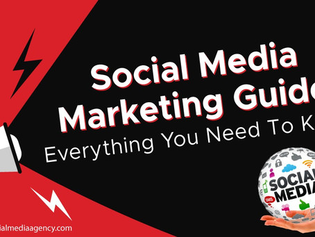 Social Media Marketing Guide: Everything You Need To know