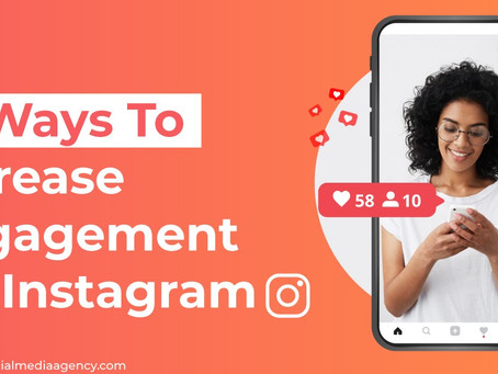 10 Ways To Increase Engagement On Instagram
