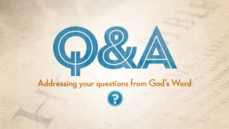 Questions and Answers with the Pastors