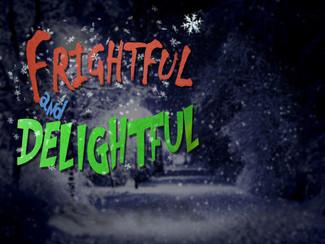 Frightful and Delightful