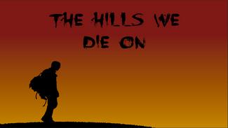 The Hills We Die On