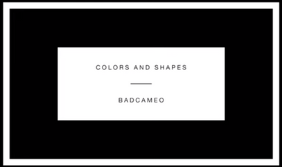 BadCameo - Colors and Shapes
