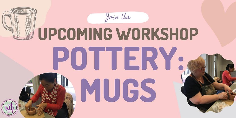 Pottery Workshop 1: Make Your Own Mug