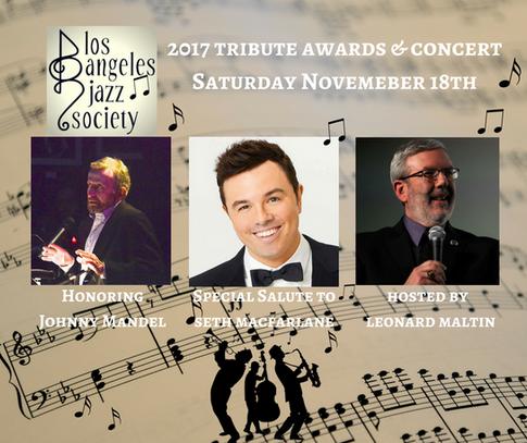 LA Jazz Society Tribute Awards-  November 18th, 2017