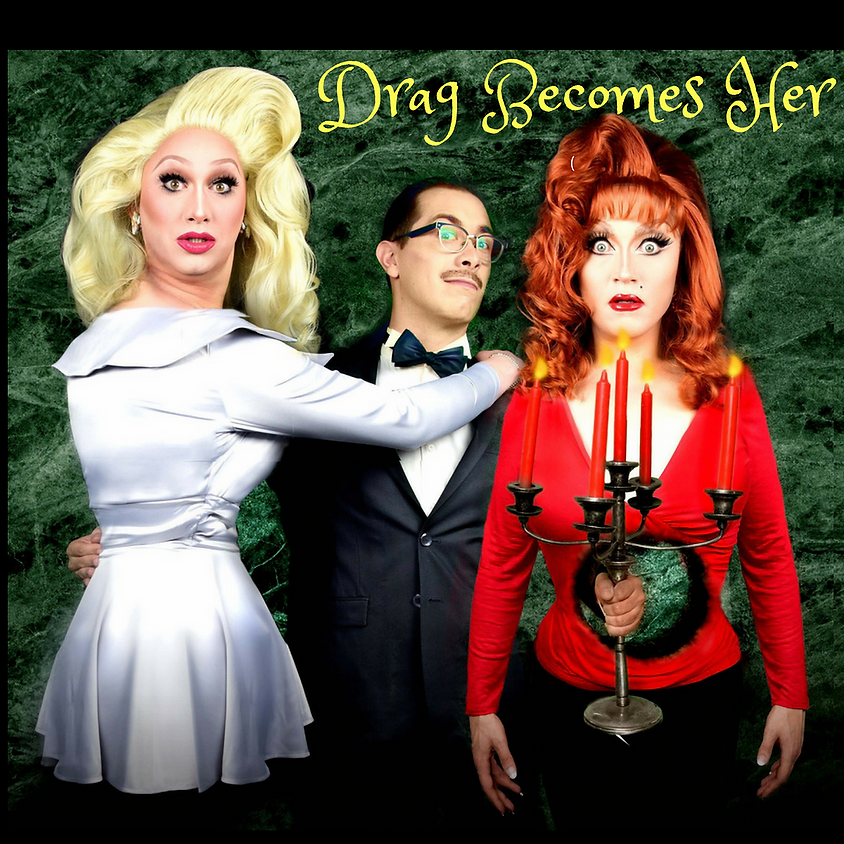 DRAG BECOMES HER