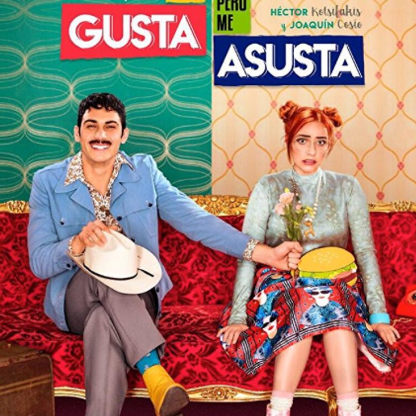 Hola Mexico Film Fest Presents:   ME GUSTA, PERO ME ASUSTA (2017)