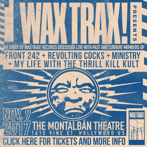 WAX TRAX!  NOVEMBER 9th, 2017! 
