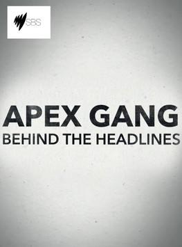 Apex Gang: Behind the Headlines (SBS TV Documentary Film)