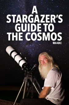 A Stargazers Guide To The Cosmos: ABC Documentary Series