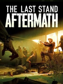 The Last Stand: Aftermath (Upcoming PC Video Game)