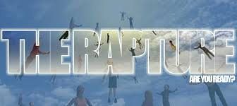 The rapture -- are you ready?