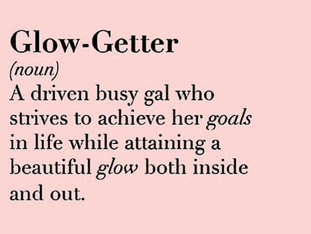 How to be a Glow Getter