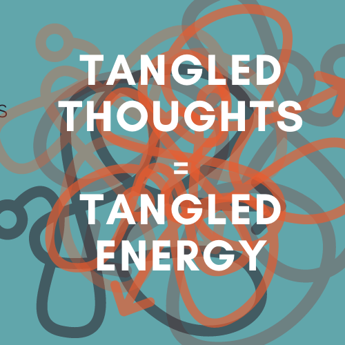 Graphic of tangled thoughts = tangled energy
