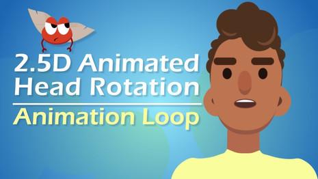 2.5D Animated Head Rotation: Animation Loop