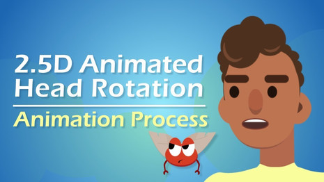 2.5D Animated Head Rotation: Animation Process