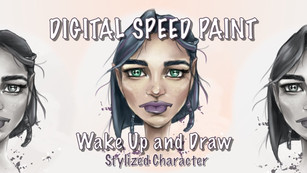 Digital Speed Paint: Wake Up and Draw: Stylized Character