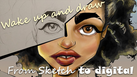Wake Up And Draw: Digital Speed Paint. Sketch To Digital