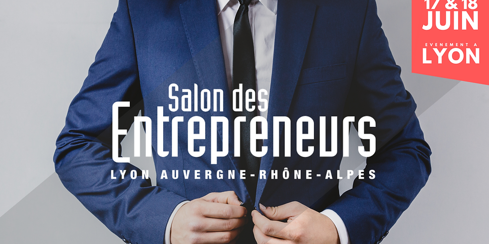 Salon des entrepreneurs de Lyon