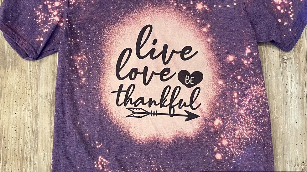 Womens Bleached Live Love Be Thankful Sublimation T-Shirt