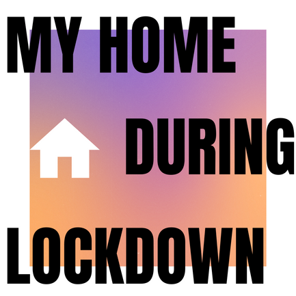 My Home During Lockdown