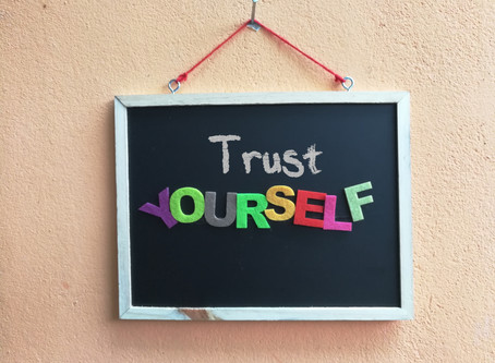 Trust Yourself Enough to Become Your Own Teacher