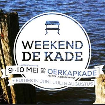 MAY 10th PERFORMANCE WEEKEND DE KADE