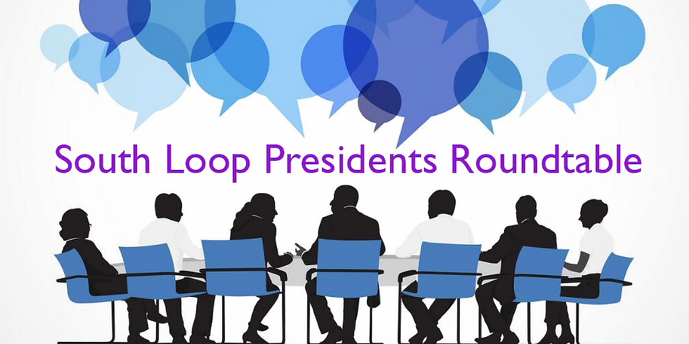 South Loop Presidents' Roundtable