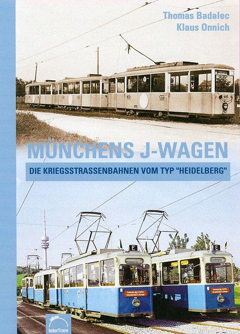 """Münchens J-Wagen  Die Kriegsstrassenbahnen  vom Typ """"Heidelberg"""""""
