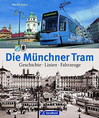 Die Münchner Tram  Geschichte Linien und Fahrzeuge