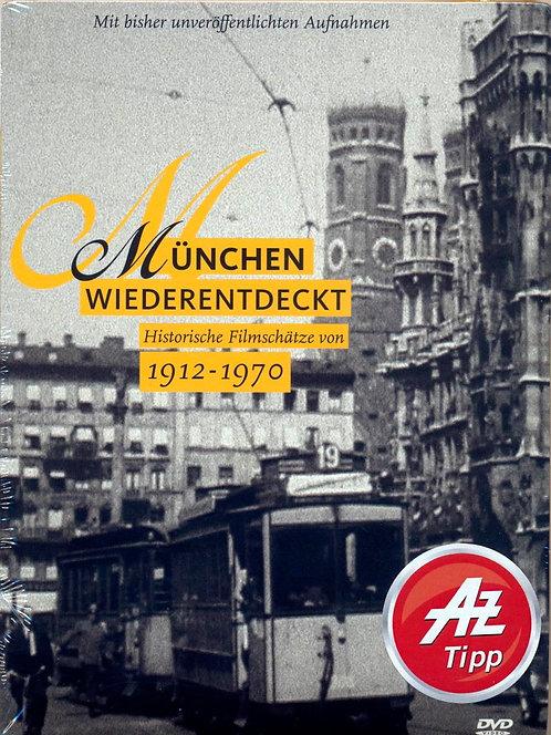 München wiederentdeckt: historische Filmaufnahmen von 1912 - 1970