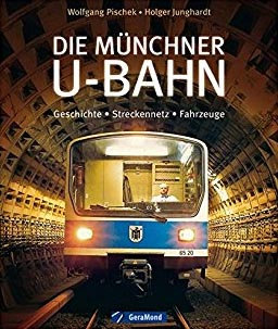Die Münchner U-Bahn  Geschichte Linien und Fahrzeuge