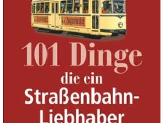 101 Dinge für Straßenbahn-Liebhaber