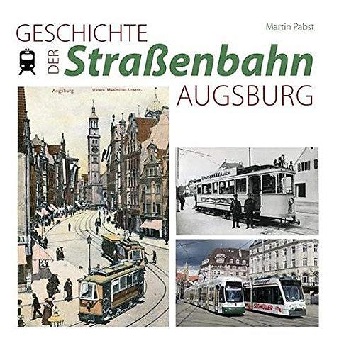 Geschichte der Straßenbahn Augsburg 2018; 256 Seiten, viele Abbildunge