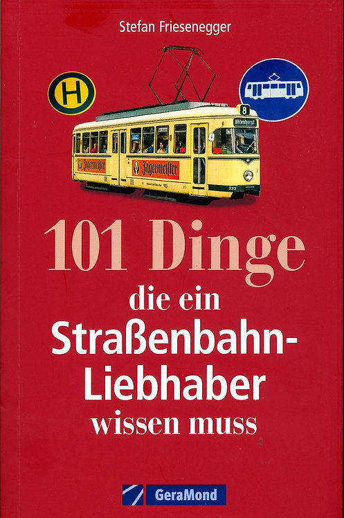 101 Dinge  die ein Straßenbahn-  Liebhaber wissen muss.
