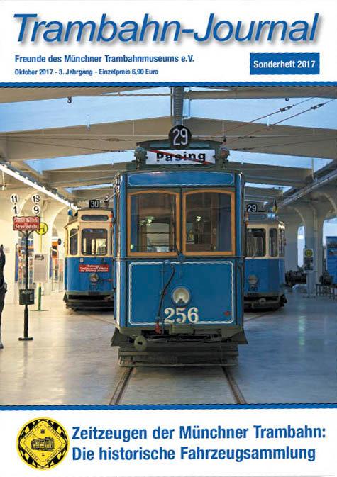 """Sonderheft 2017 """"Fahrzeugsammlung der Münchner Trambahn"""" Gesamtüberblick"""