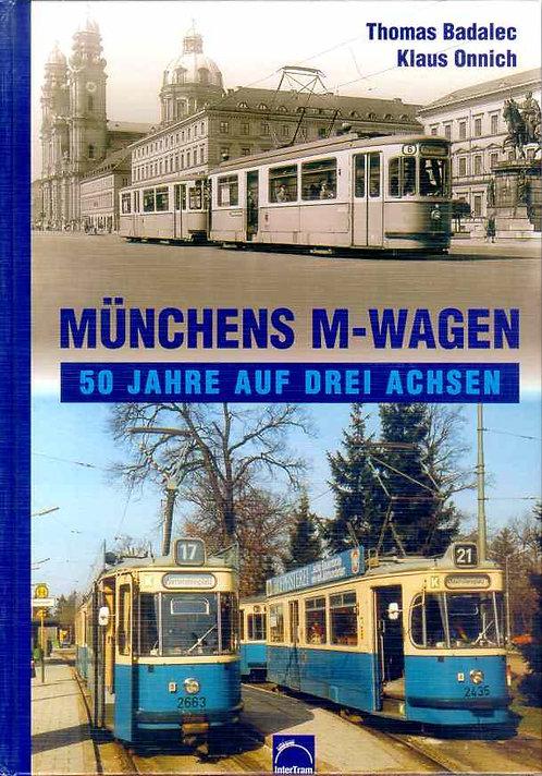 Münchens M-Wagen  50 Jahre auf 3 Achsen