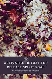 Activation Ritual for Release Spirit Soak
