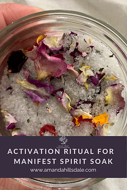 Activation Ritual for Manifest Spirit Soak