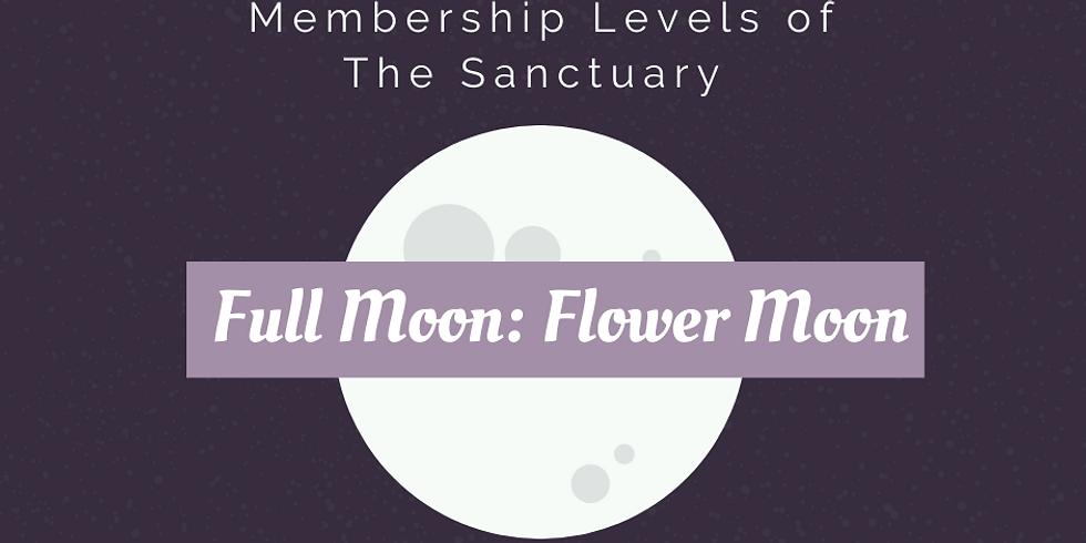 Full Moon: Flower Moon Ritual Work Inside The Sanctuary